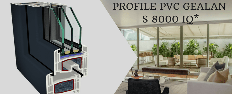 Tamplarie PVC Gealan S 8000 IQ